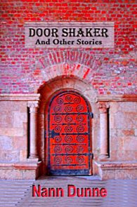 Door Shaker and Other Stories by Nann Dunne