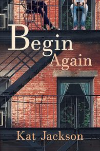 Begin Again by Kat Jackson