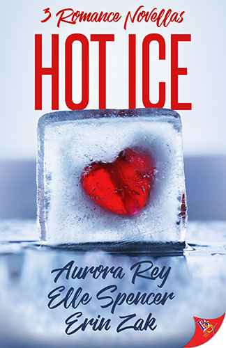 Hot Ice by Aurora Rey, Erin Zak & Elle Spencer