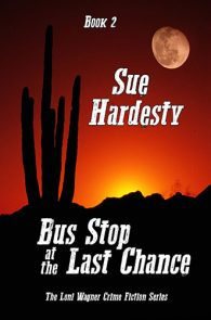 Bus Stop at the Last Chance by Sue Hardesty