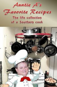 Auntie A's Favorite Recipes by Karen D. Badger