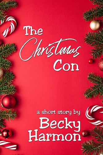 The Christmas Con by Becky Harmon