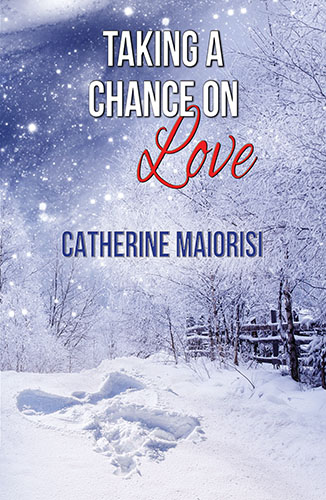 Taking a Chance on Love by Catherine Maiorisi