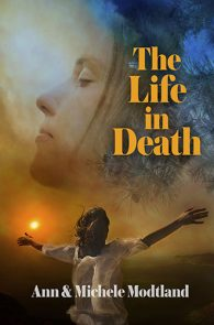 The Life in Death by Ann & Michele Modtland