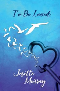 To Be Loved by Josette Murray