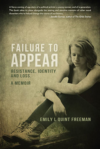 Failure to Appear: Resistance, Identity and Loss by Emily L Quint Freeman