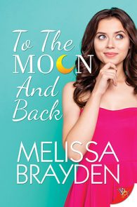 To the Moon and Back by Melissa Brayden
