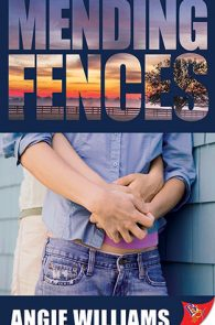 Mending Fences by Angie Williams