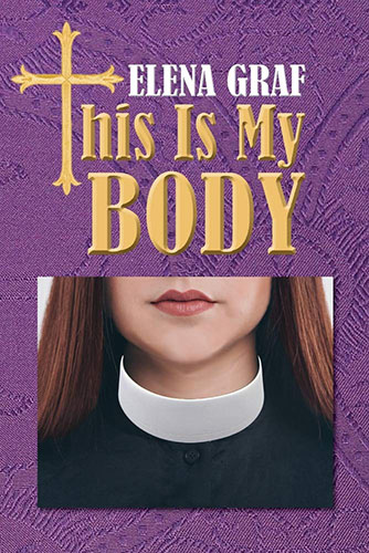 This is My Body by Elena Graf