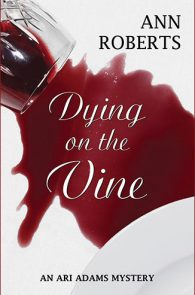 Dying on the Vine by Ann Roberts