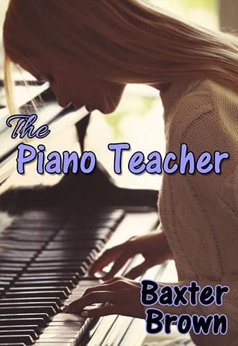 The Piano Teacher by Baxter Brown