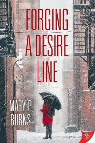 Forging a Desire Line by Mary P. Burns