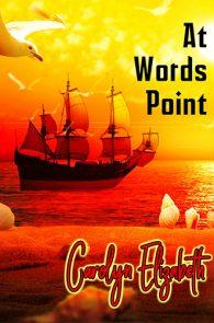 At Words Point by Carolyn Elizabeth