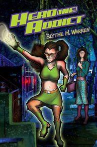 [Hero]ine Addict by Blythe H. Warren