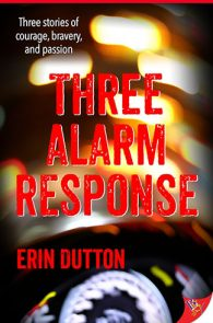 Three Alarm Response by Erin Dutton