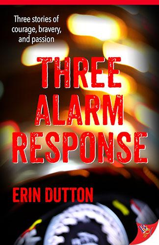 Three Alarm Response by Erin Dutton
