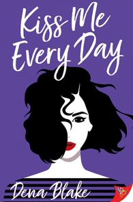 Kiss Me Everyday by Dena Blake