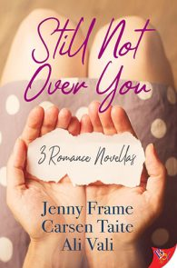 Still Not Over You by Jenny Frame, Carsen Taite & Ali Vali