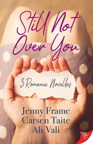 Still Not Over You by Jenny Frame, Carsen Taite & Ali Vali