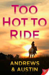 Too Hot to Ride by Andrews & Austin