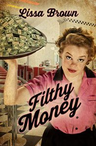 Filthy Money by Lissa Brown