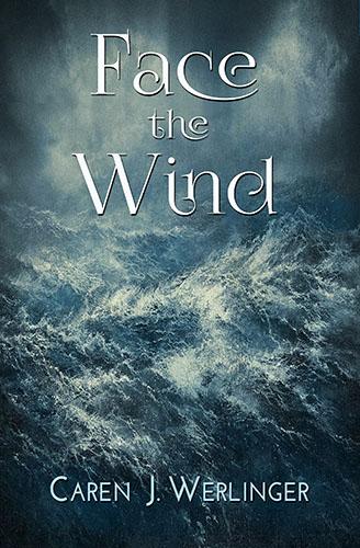 Face the Wind by Caren J. Werlinger