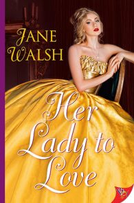 Her Lady to Love by Jane Walsh