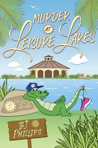 Murder at Leisure Lakes by BJ Phillips