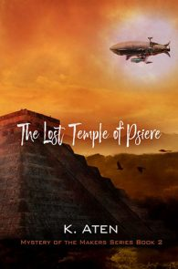 The Lost Temple of Psiere by K. Aten
