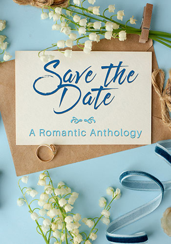 Save the Date by Various Bella Authors