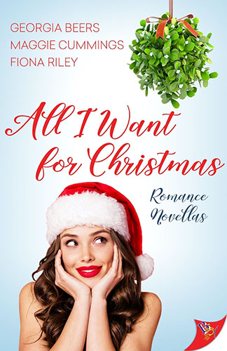 All I Want for Christmas by Georgia Beers, Maggie Cummings and Fiona Riley