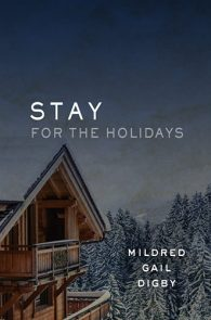 Stay for the Holidays by Mildred Gail Digby