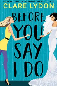 Before You Say I Do by Clare Lydon