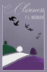 Closeness by Y. L. Wigman