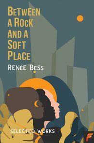 Between a Rock and a Soft Place by Renee Bess