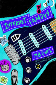 Internet Famous by M.B. Guel