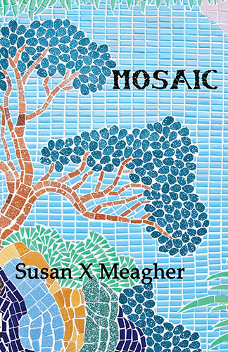 Mosaic by Susan X Meagher