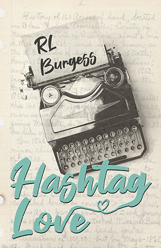 Hashtag Love by RL Burgess