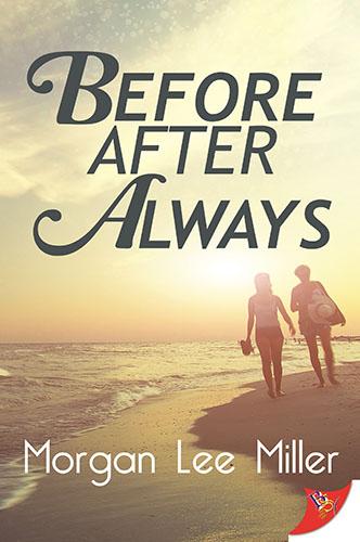 Before. After. Always. by Morgan Lee Miller