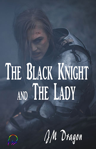 The Black Knight and the Lady by JM Dragon