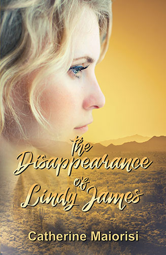 The Disappearance Lindy James by Catherine Maiorisi