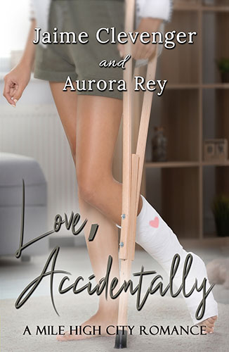 Love, Accidentally by Jaime Clevenger and Aurora Rey