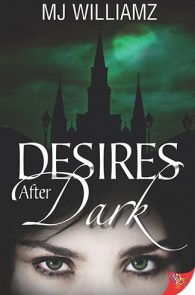 Desires After Dark by MJ Williamz