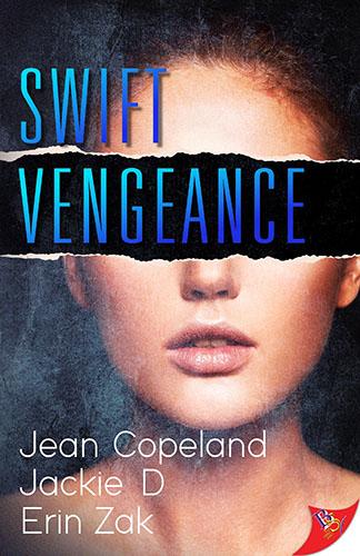 Swift Vengeance by Jackie D, Jean Copeland and Erin Zak