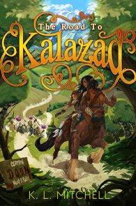 The Road to Kalazad by K.L. Mitchell