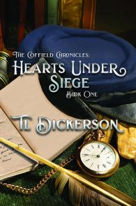 Hearts Under Siege by TL Dickerson