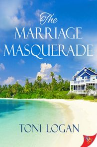 The Marriage Masquerade by Toni Logan