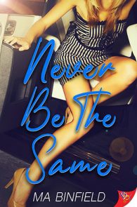 Never Be the Same by MA Binfield