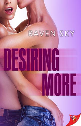 Desiring More by Raven Sky
