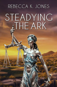 Steadying the Ark by Rebecca K. Jones